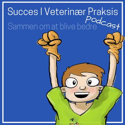 Succes I Veterinær Praksis Podcast - Sammen om at blive bedre - SIVP134: CV-optimering for nyuddannede og let øvede med Jannik Talleruphuus