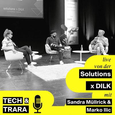 Tech und Trara - Wie Tech & Tools uns zu erfolgreicher und nachhaltiger Arbeitsleistung boosten - Live von der Solutions x DILK