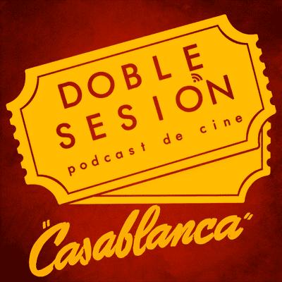 Doble Sesión Podcast de Cine - Casablanca (Michael Curtiz, 1942)