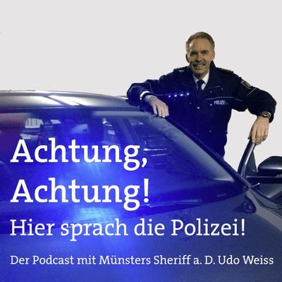 Achtung, Achtung! Hier sprach die Polizei - Der Podcast mit Münsters Sheriff a. D. Udo Weiss - Udo international - Tunesien Teil 1
