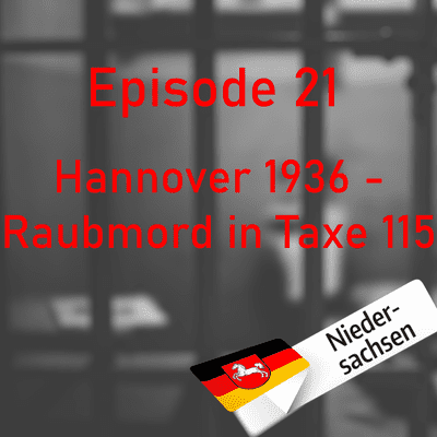 Northern True Crime - #21 Hannover 1936 - Raubmord in Taxe 115