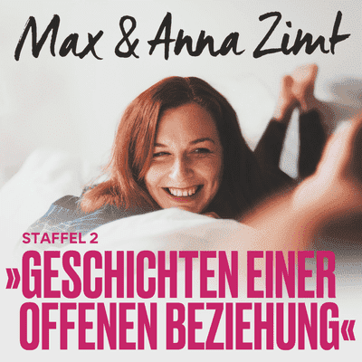 Max & Anna Zimt - Geschichten einer offenen Beziehung - Die Frau mit Kind - K(l)eine Hindernisse beim Dating?