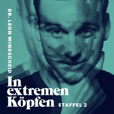 In extremen Köpfen - mit Dr. Leon Windscheid - Angst zähmen mit Nicholas Müller
