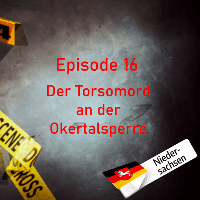 Northern True Crime - # 16 Der Torsomord an der Okertalsperre