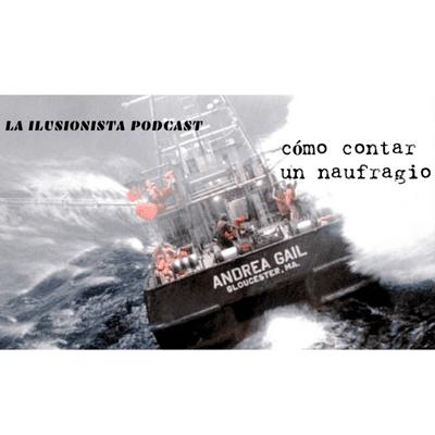 La Ilusionista - La Ilusionista: cómo contar un naufragio