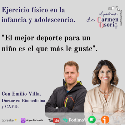 El podcast de Carmen Osorio - Ejercicio físico en la infancia y adolescencia: todo lo que debes saber.