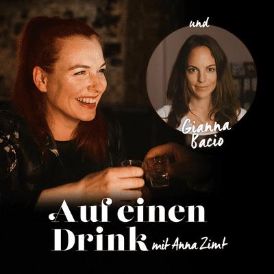 Auf einen Drink mit Anna Zimt - #4 Wie kann ich endlich einen weiblichen Orgasmus haben? - mit Gianna Bacio