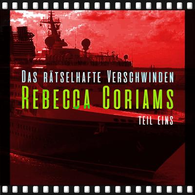 Dunkelkammer – Ein True Crime Podcast - Das rätselhafte Verschwinden Rebecca Coriams (Teil 1)
