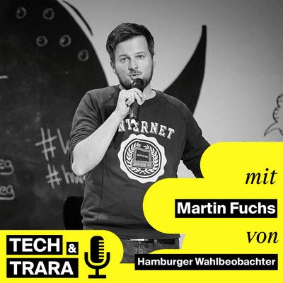 Tech und Trara - TuT #63 - Wie geht eigentlich Politik im Internet? - mit Martin Fuchs
