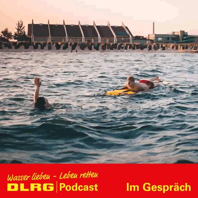 """DLRG Podcast - DLRG """"Im Gespräch"""" Folge 023 - Lautloser Tod: Warum Ertrinken ein männliches Problem ist"""
