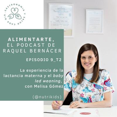 Alimentarte - T02-E09 Baby Lead Weaning y alimentación infantil. con Melisa Gómez