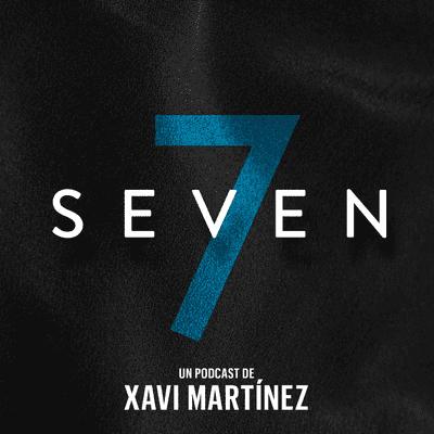 Lo que hay que oír - Teaser SEVEN Xavi Martínez
