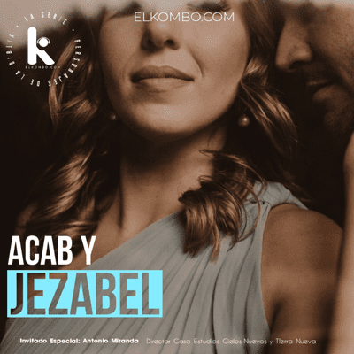 El Kombo Oficial - Acab y Jezabel (Personajes de la Biblia, la Serie) E22