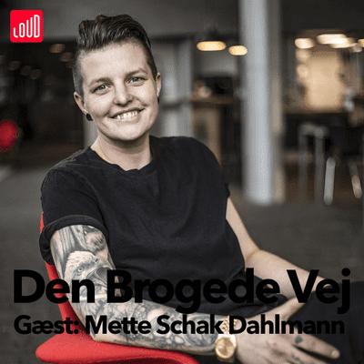 Den Brogede Vej - #38 Mette Schak Dahlmann