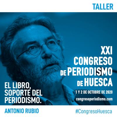 XXI Congreso de Periodismo de Huesca - El libro, soporte del periodismo - Antonio Rubio