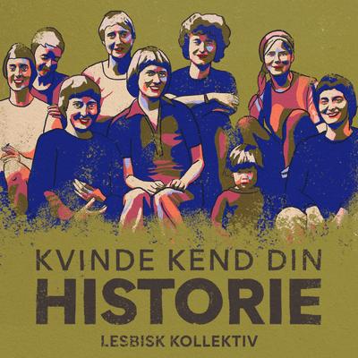 Kvinde Kend Din Historie  - S3 – Episode 11: Historiker Pernille Ipsen fortæller om at vokse op med syv mødre