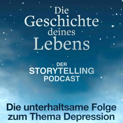 """Storytelling: Die Geschichte deines Lebens - """"Die unterhaltsame Folge zum Thema Depression"""" mit Tanis"""