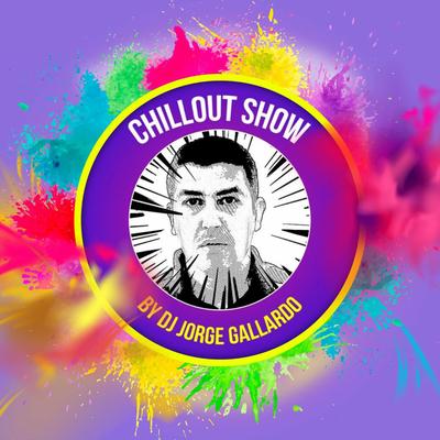 DJ Jorge Gallardo Radio - CHILLOUT SHOW (Show 002) Low BPMS 100 BPMS