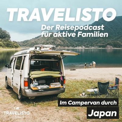 Travelisto - Der Reise-Podcast für aktive Familien - #16 Mit dem Campervan durch Japan