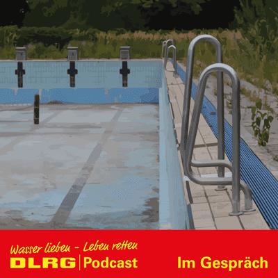 """DLRG Podcast - DLRG """"Im Gespräch"""" Folge 008 - Wichtiger Schritt gegen Schwimmbadsterben: Das Projekt """"Bäderleben"""""""