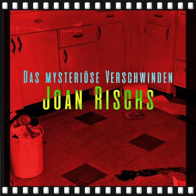 Dunkelkammer – Ein True Crime Podcast - Das mysteröse Verschwinden Joan Rischs