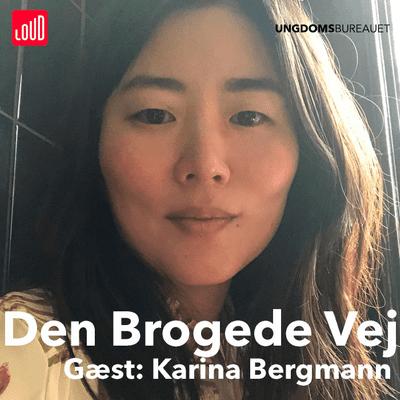 Den Brogede Vej - #58 - Karina Bergmann