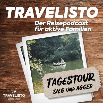 Travelisto - Der Reise-Podcast für aktive Familien - Tagestour: Unterwegs auf und an der Sieg und Agger