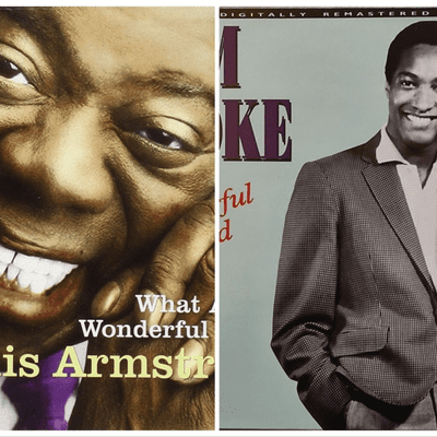 "El Recuento Musical - ""What a wonderful world"", Louis Amstrong y ""Wonderful world"", Sam Cooke; 2 canciones para un mundo maravilloso"