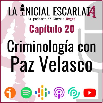 La Inicial Escarlata: El podcast de novela negra - Capítulo 20: Criminología con Paz Velasco de la Fuente (@CriminalmenteES)