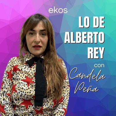 Lo de Alberto Rey - Lo de Candela Peña