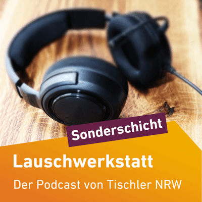 Lauschwerkstatt - Sonderschicht 1 - Lieferengpässe und steigende Preise am Holzmarkt