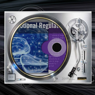 DJ Jorge Gallardo Radio - Emotional Regulation For The Club - My Songs Mixed
