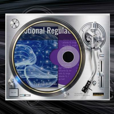 DJ Jorge Gallardo Radio - Emotional Regulation For The Club - My Songs Mixed