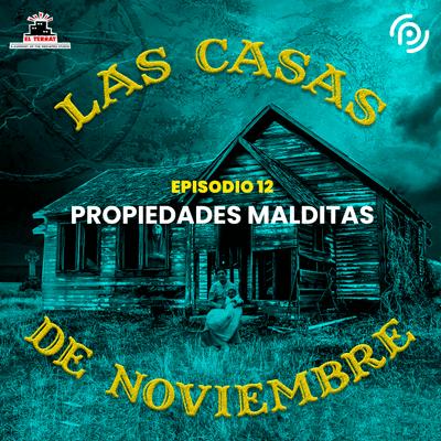 Las casas de noviembre - E12 Propiedades malditas
