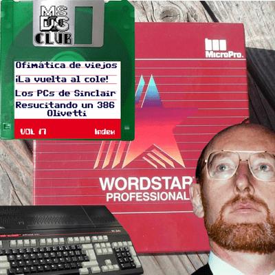 MS-DOS CLUB – Vol 17 - La vuelta al cole, ofimática de viejos y los PCs de Sinclair