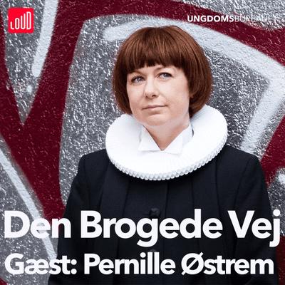 Den Brogede Vej - #45 - Pernille Østrem