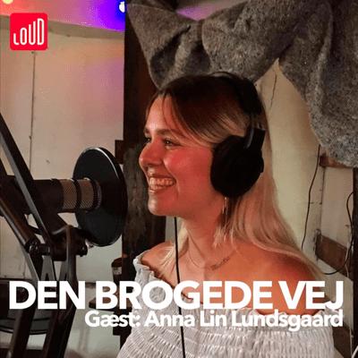 Den Brogede Vej - #17 - Anna Lin