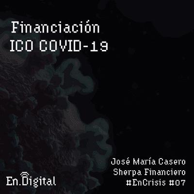 Growth y negocios digitales 🚀 Product Hackers - #EnCrisis 07: Cómo conseguir financiación ICO COVID-19 con José María Casero