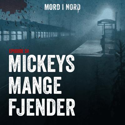 Mord i nord - Episode 34: Mickeys mange fjender