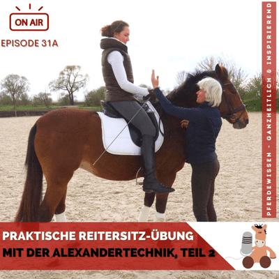 Praktische Reitersitz-Übung mit der Alexandertechnik, Teil 2