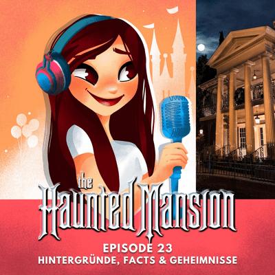 Feenstaub & Mauseohren | Disney Podcast - Episode 23: Disneys Haunted Mansion | Geheimnisse und Facts