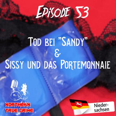 """Northern True Crime - #53 Tod bei """"Sandy"""" & Sissy und das Portemonnaie"""