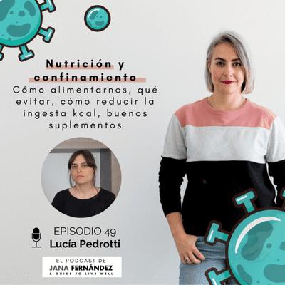 El podcast de Jana Fernández - Nutrición en cuarentena, con Lucía Pedrotti