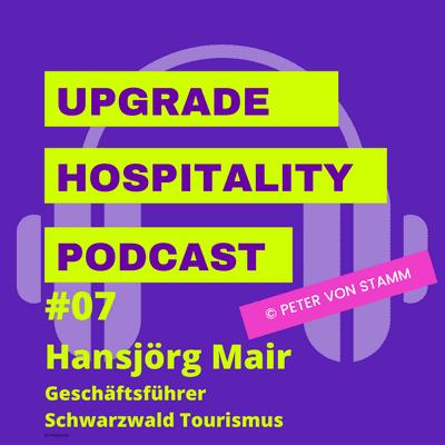 Upgrade Hospitality - der Podcast für Hotellerie und Tourismus - #07: Was hat Mario Draghi mit dem Tourismus in Deutschland zu tun? Hansjörg Mair klärt auf