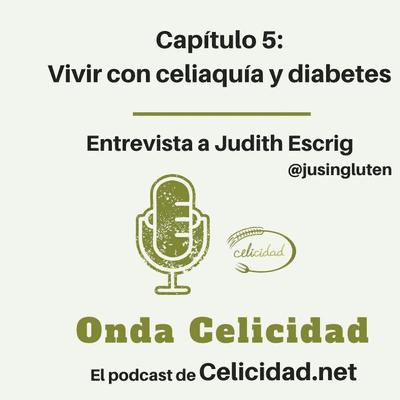 Onda Celicidad - OC005 - Vivir con celiaquía y diabetes
