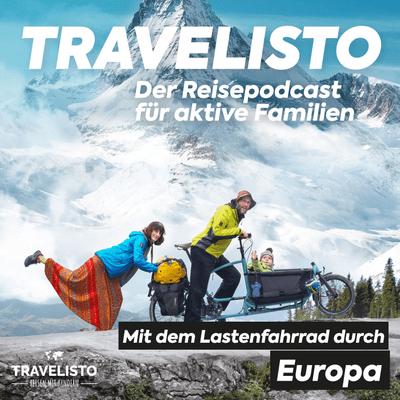 Travelisto - Der Reise-Podcast für aktive Familien - #09 Mit dem Lastenfahrrad durch Europa: Im Gespräch mit André Schumacher
