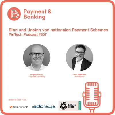 Payment & Banking Fintech Podcast - Sinn und Unsinn von nationalen Payment-Schemes