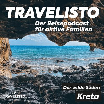 Travelisto - Der Reise-Podcast für aktive Familien - Ruhe und Abgeschiedenheit in Kretas wildem Süden