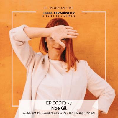 El podcast de Jana Fernández - Especial emprendimiento: por qué necesitas  un plan y cómo diseñar uno a tu medida, con Noe Gil
