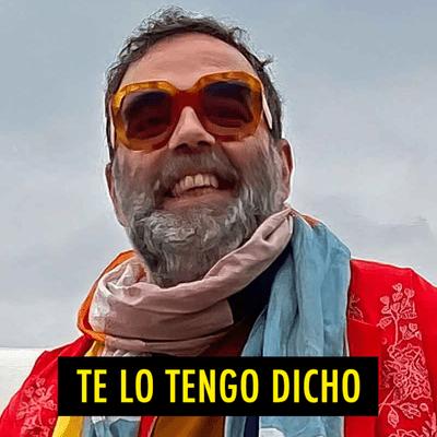 TE LO TENGO DICHO - TE LO TENGO DICHO #18.6 - Cosas Que Pasan (10.2020)
